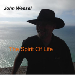 John Wessel - The Spirit of Life
